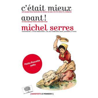 """Couverture du livre """"C'était mieux avant"""" de Michel Serres, Le pommier 2017"""